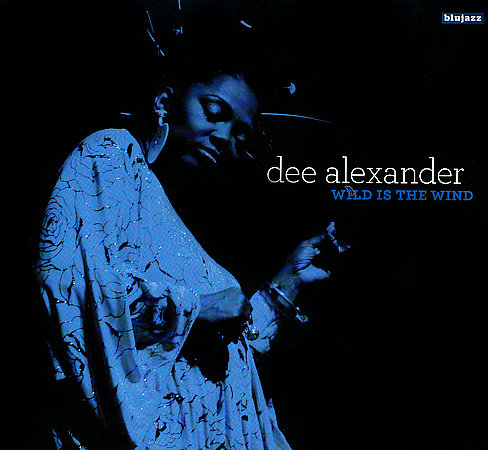 Dee Alexander Wild is the Wind