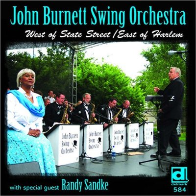 John Burnett Swing Orchestra West of State Street, East of Harlem