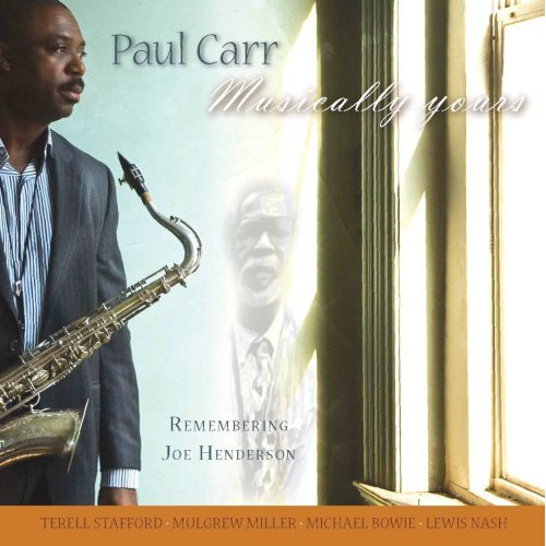 Paul Carr – Musically Yours – Remembering Joe Henderson