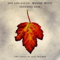Seasons Ago - The Songs of Alec Wilder