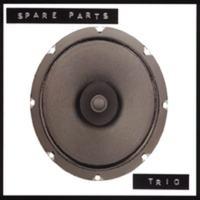Spare Parts - Trio