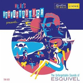 The Unforgettable Sounds of Esquivel